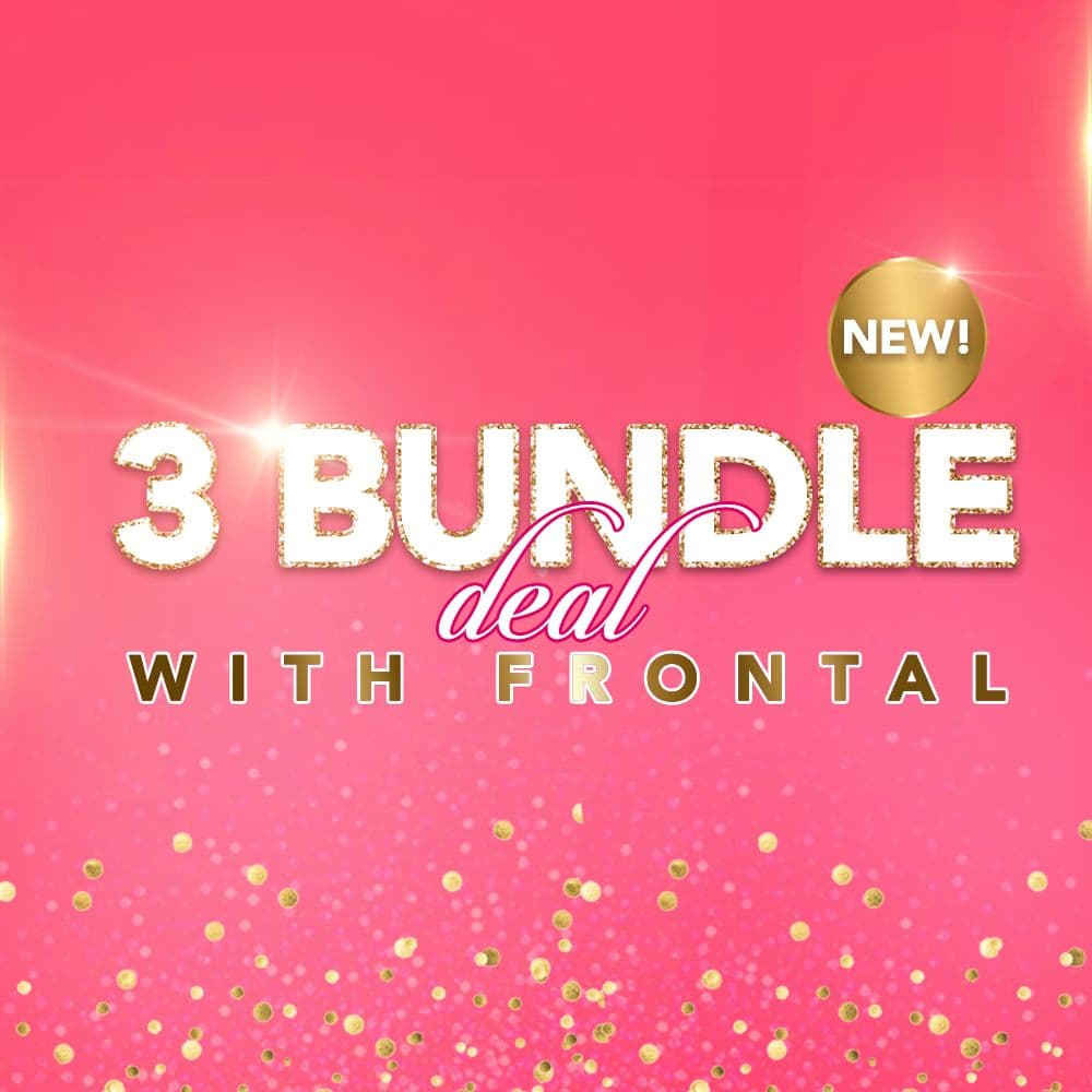 3 Bundle Deal w Frontal