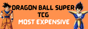 Most Expensive Dragon Ball Super Cards EVER & Pull Rates