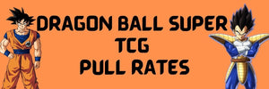 Dragon Ball Super Card Game Pull Rates SCR & SPR Guide