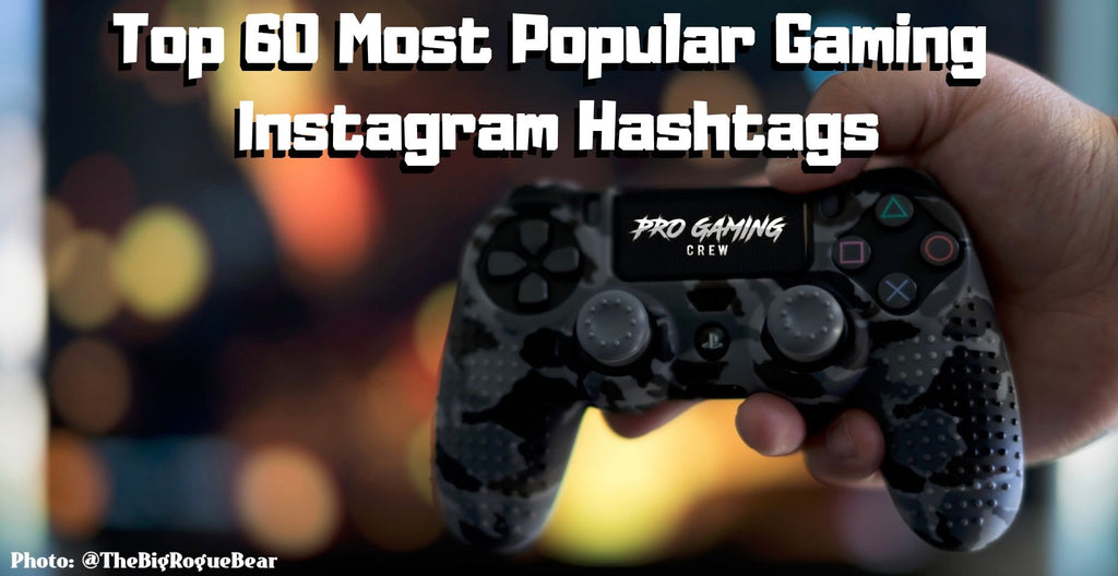 Top 60 Most Popular Gaming Instagram Hashtags | Pro Gaming Crew