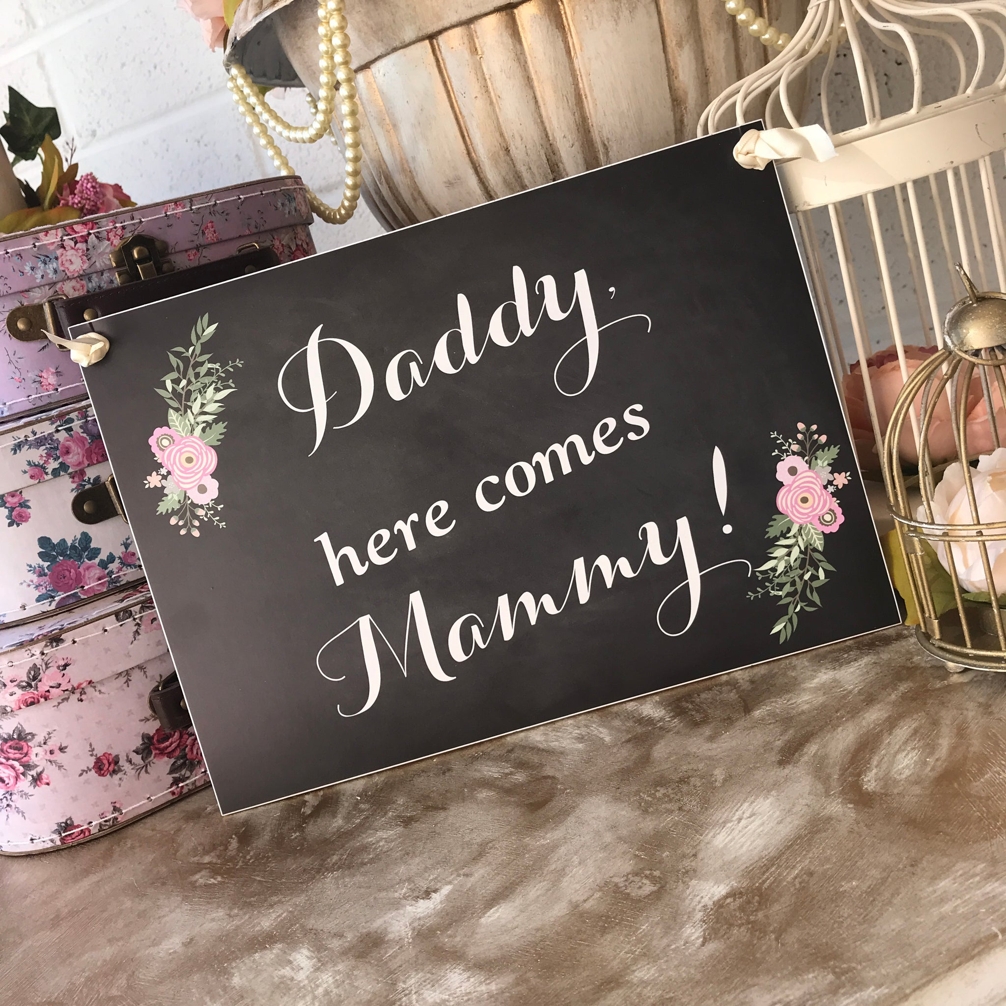 'Daddy, Here Comes Mammy!' Chalkboard Style Sign