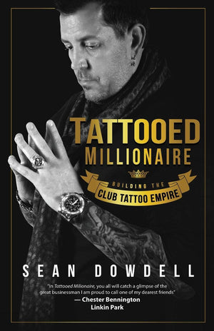 Tattooed Millionaire: Building the Club Tattoo Empire - Club Tattoo