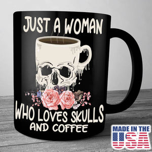 Just a Woman Who Loves Skulls and Coffee Mug