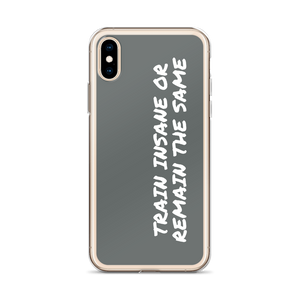 iPhone Hülle: Train insane or remain the same.