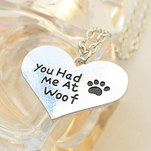 You Had Me At Woof - Necklace