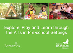 Explore, Play and Learn through the Arts in Pre-school Settings