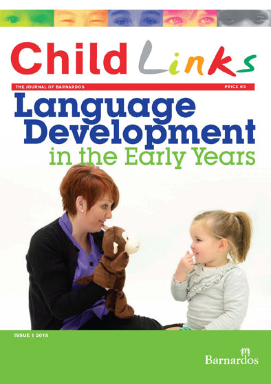 Ebook -  ChildLinks (Issue 1, 2015) Language Development in the Early Years