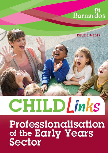 Ebook - ChildLinks (Issue 3, 2017) Professionalisation of the Early Years Sector