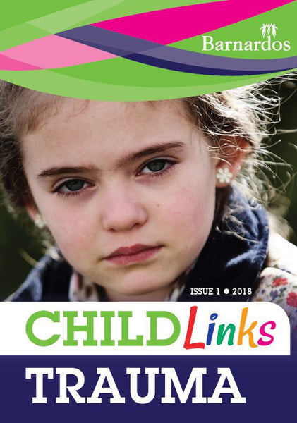 Ebook - ChildLinks (Issue 1, 2018) Trauma