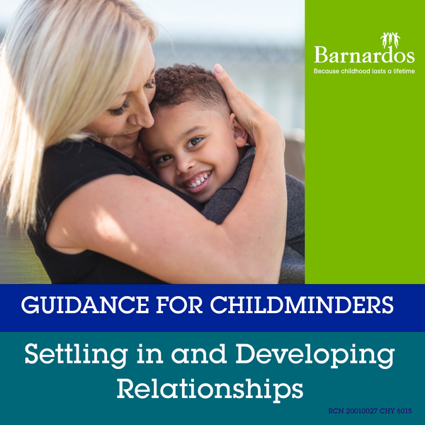 Guidance for Childminders: Settling In and Developing Relationships
