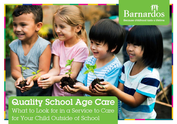 Ebook - Quality School Age Care: What to Look for in a Service to Care for Your Child Outside of School