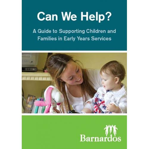 Can We Help? A Guide to Supporting Children and Families in Early Years Services