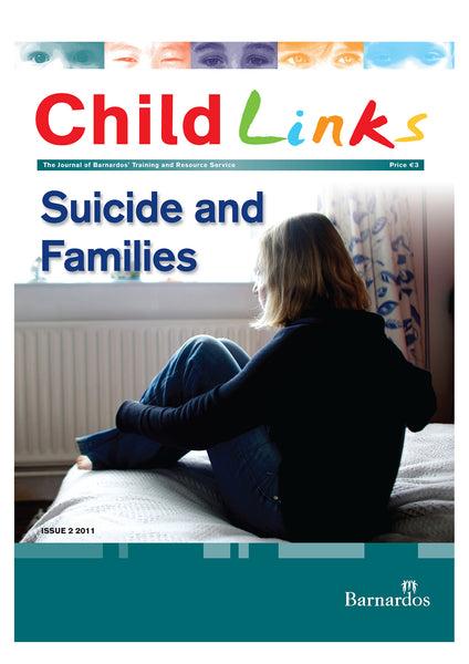 Ebook - Childlinks - Suicide and Families (Issue 2, 2011)