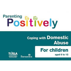Ebook Parenting Positively - Coping with Domestic Abuse - for children