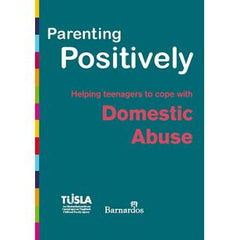 Ebook Parenting Positively - Helping teenagers to cope with Domestic Abuse