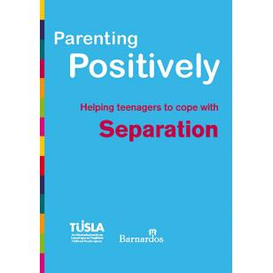 Ebook Parenting Positively - Helping teenagers to cope with Separation