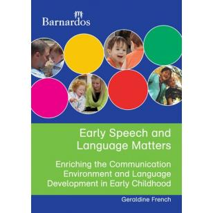 Early Speech and Language Matters: Enriching the communication environment and language development in early childhood