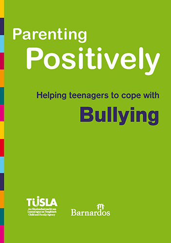 Ebook - Parenting Positively - Helping teenagers to cope with Bullying