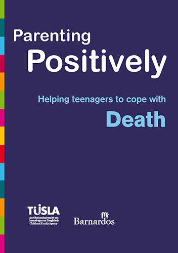 Ebook - Parenting Positively - Helping teenagers to cope with Death
