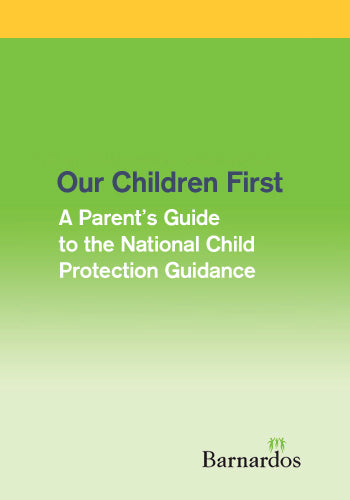 Ebook - Our Children First: A Parent's Guide to the National Child Protection Guidance