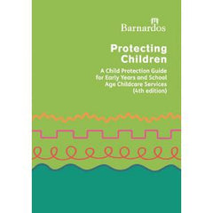Protecting Children: A Child Protection Guide for Early Years and School Age Childcare Services