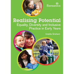 Realising Potential: Equality, Diversity and Inclusive Practice in Early Years