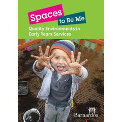Spaces to be Me: Quality Environments in Early Years Services