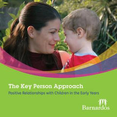 Ebook - The Key Person Approach: Positive Relationships with Children in the Early Years