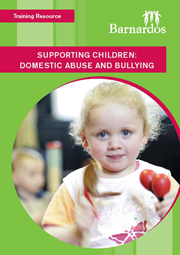 Training Resource - Supporting Children: Domestic Abuse and Bullying