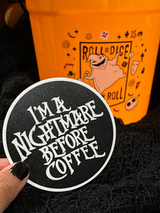 I'm a Nightmare Before Coffee Sticker!