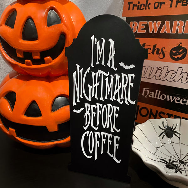 I'm A Nightmare Before Coffee Coffin Decor