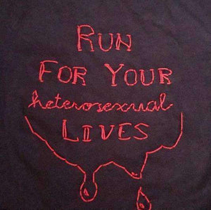 Run For Your Heterosexual Lives - Run For Your Heterosexual Lives - Gay Apparel MN