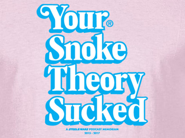 Steele Wars - Your Snoke Theory Sucked - Pink T-shirt
