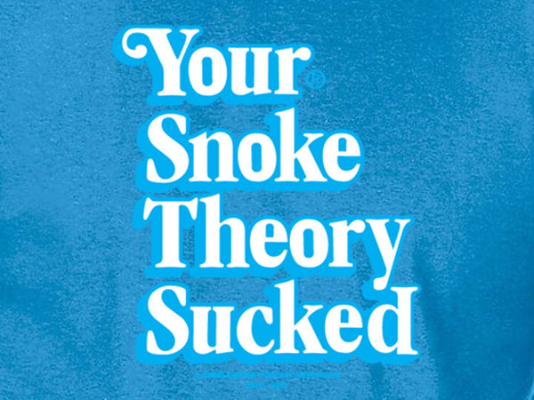 Steele Wars - Your Snoke Theory Sucked - Deap Teal T-shirt