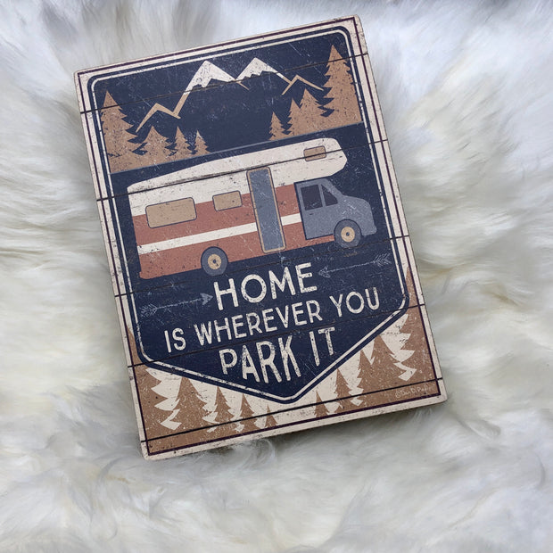 Home is Wherever you Park It Box Sign