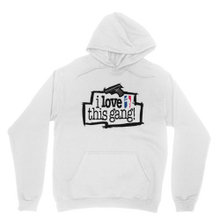 Load image into Gallery viewer, I Love This Gang Hoodies