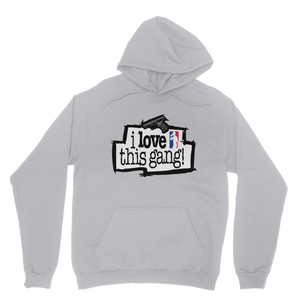 I Love This Gang Hoodies
