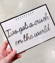 Load image into Gallery viewer, sticker quote - I've got a crush on the world