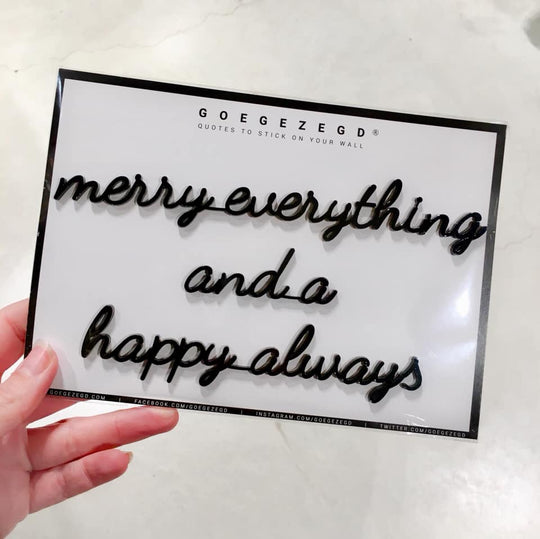 sticker quote - merry everything and a happy always