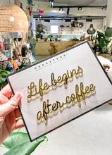 Load image into Gallery viewer, sticker quote - life begins after coffee