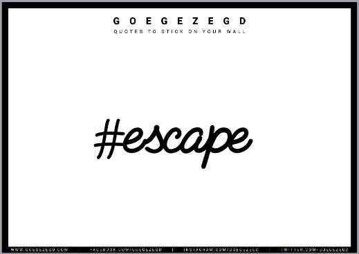 sticker quote - #escape