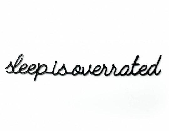 sticker quote - Sleep is overrated