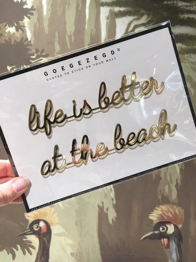 sticker quote - life is better at the beach