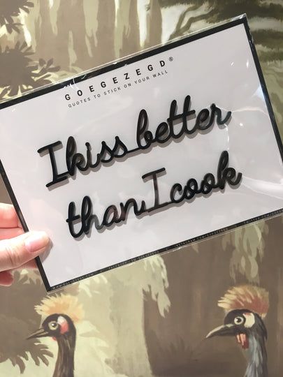 sticker quote - I kiss better than I cook