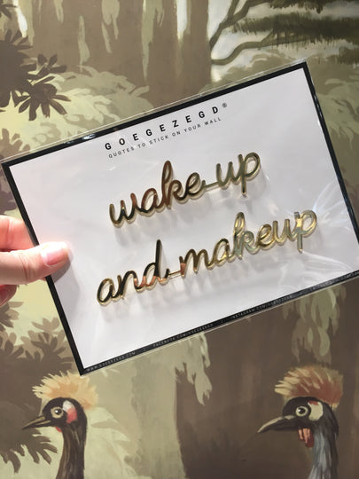 sticker quote - wake up and make up