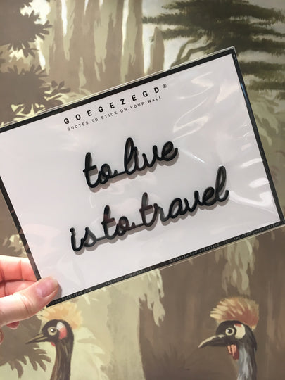 sticker quote - to live is to travel