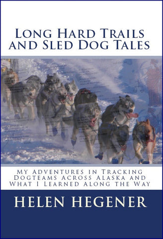 Long Hard Trails and Sled Dog Tales