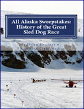 All Alaska Sweepstakes: History of the Great Sled Dog Race