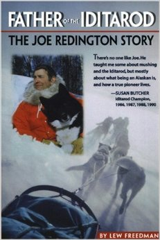 Father of the Iditarod: The Joe Redington Story