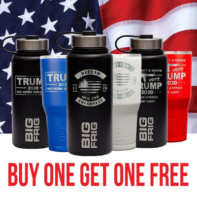 Buy One Get One Free Trump Tumblers and Growlers